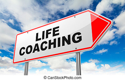 Life Coaching Inscription on Red Road Sign - Life Coaching...