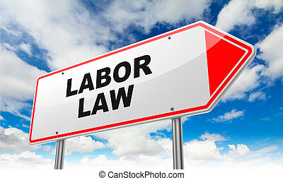 Labor Law on Red Road Sign. - Labor Law - Inscription on Red...