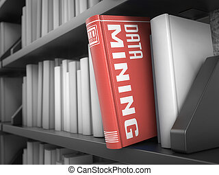 Data Mining - Title of Book. - Data Mining - Book on the...