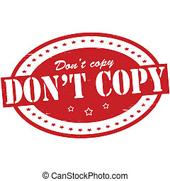 Don t copy - Stamp with text don t copy inside, vector...