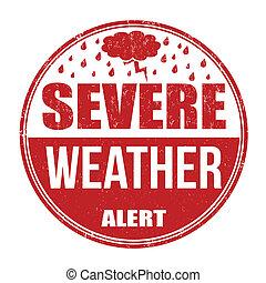 Severe weather alert stamp - Severe weather alert grunge...