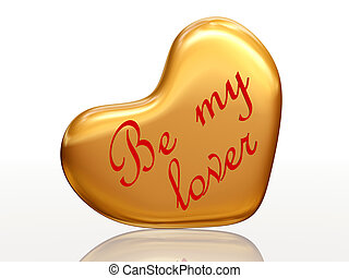 Be my lover in golden heart