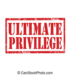 Ultimate Privilege-stamp - Grunge rubber stamp with text...
