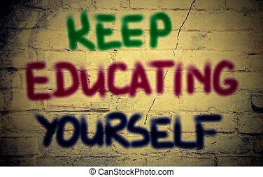Keep Educating Yourself Concept