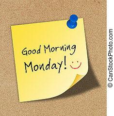 """Word """" Good morning Monday """" pinned to a cork notice board."""