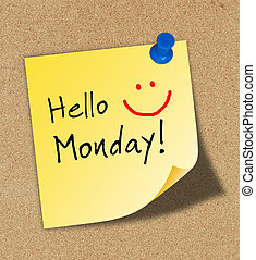 The word Hello Monday pinned to a cork notice board. Monday...
