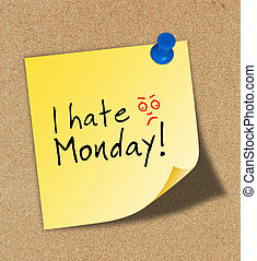 I hate monday pinned to a cork notice board.