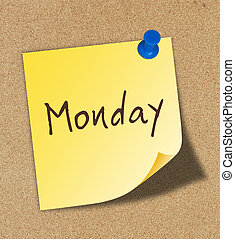 The word Monday pinned to a cork notice board. Monday is the...