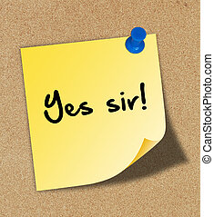 The word quot; Yes sir quot; pinned to a - The word Yes sir...