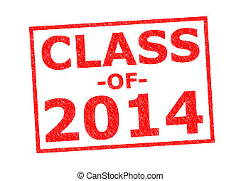 CLASS OF 2014 red Rubber Stamp over a white background.