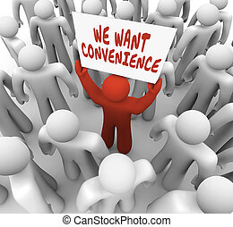 We Want Convenience Man Person Holding Sign Demanding...