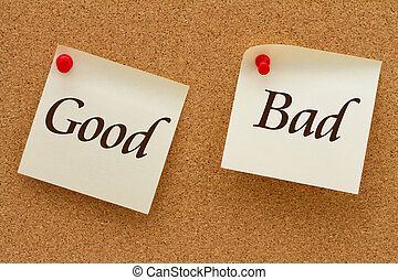 Good versus Bad, Two yellow sticky notes on a cork board...