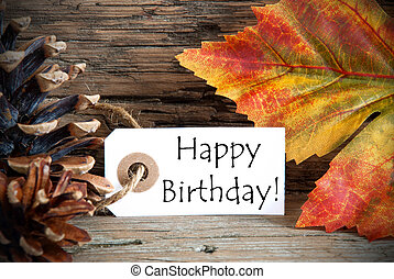 Tag with Happy Birthday - Autumnal Tag with the Words Happy...
