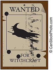 Wanted for Witchcraft Poster Grunged - A wanted for...