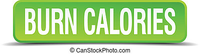 burn calories green 3d realistic square isolated button