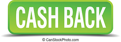cash back green 3d realistic square isolated button