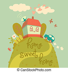 Home sweet home. Card with cute house and car. Vector...