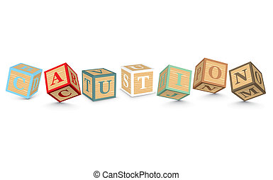 Word CAUTION written with blocks - CAUTION written with...