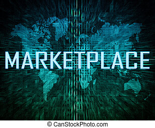 Marketplace text concept on green digital world map...