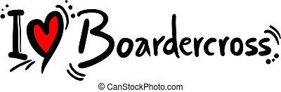 Boardercross love - Creative design of boardercross love