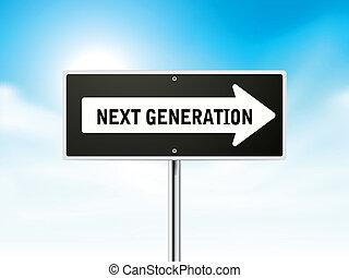 next generation on black road sign