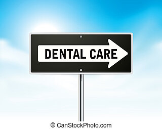 dental care on black road sign isolated over sky