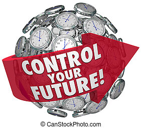 Control Your Future Words Clocks Ticking Forward Progress -...