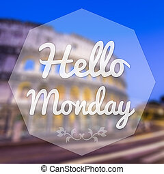 Good Morning Monday on blur background greeting card.