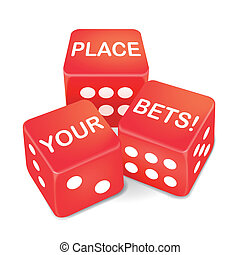 place your bets words on three red dice over white...