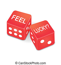 feel lucky words on two red dice over white background