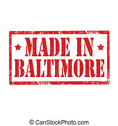 Made in Baltimore-stamp - Grunge rubber stamp with text Made...