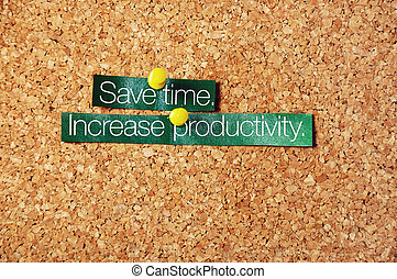save time ,increase productivity pinned on corkboard