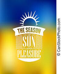 The Season Of Sun And Pleasure poster design