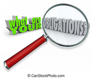 What Are Your Obligations Magnifying Glass 3d Words - What...