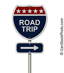 Road Trip Sign, A red, white and blue highway sign with...