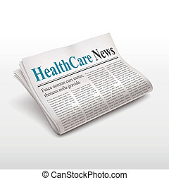 healthcare news words on newspaper over white background