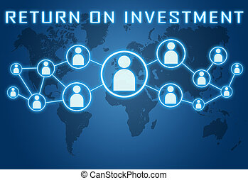 Return on Investment concept on blue background with world...