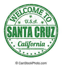 Welcome to Santa Cruz stamp - Welcome to Santa Cruz grunge...