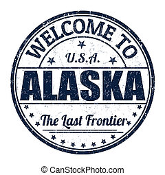 Welcome to Alaska stamp - Welcome to Alaska grunge rubber...