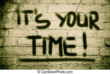 Its Your Time Concept