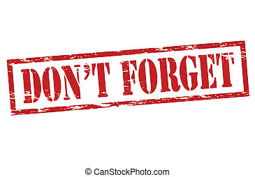 Do not forget - Rubber stamp with text do not forget inside,...