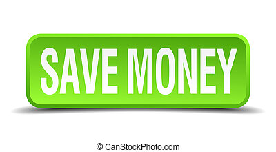 save money green 3d realistic square isolated button