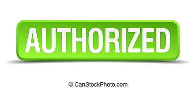 authorized green 3d realistic square isolated button