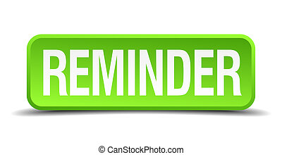 Reminder green 3d realistic square isolated button