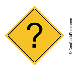 Question mark road sign - Question mark on road sign,...