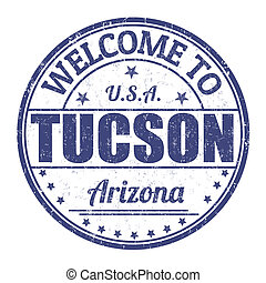 Welcome to Tucson stamp - Welcome to Tucson grunge rubber...