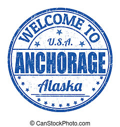 Welcome to Anchorage stamp - Welcome to Anchorage grunge...