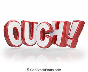 Ouch 3D Words Red Letters Pain Injury Hurting - Ouch word in...