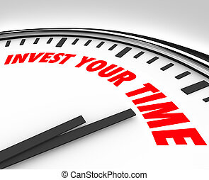 Invest Your Time Clock Priorities Opportunities Resources
