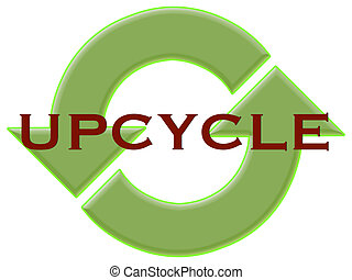 upcycle with recycle arrows - A symbol to encourage...